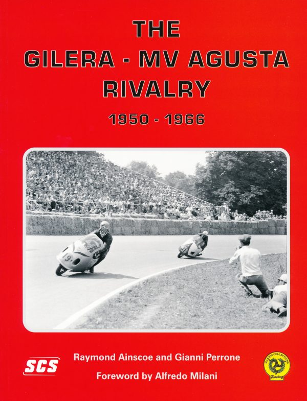 The Gilera - MV Agusta Rivalry 1950-1966